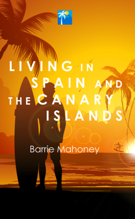 Living in Spain and the Canary Islands - A New Book by Barrie Mahoney